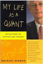 My Life as a Quant : Reflections on Physics and Finance (Paperback)
