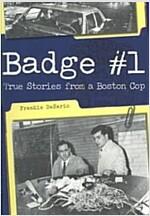 [중고] Badge #1: True Stories from a Boston Cop                                                                                                          (Paperback)