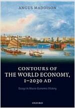 Contours of the World Economy 1-2030 AD : Essays in Macro-economic History (Paperback)