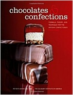 Chocolates and Confections : Formula, Theory, and Technique for the Artisan Confectioner (Hardcover, 2nd Edition)