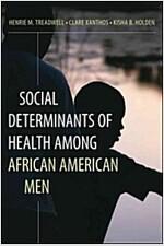 Social Determinants of Health Among African American Men (Paperback)