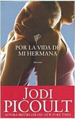 Por la Vida de Mi Hermana (Paperback)
