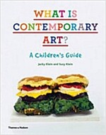 What is Contemporary Art? : A Children's Guide (Hardcover)