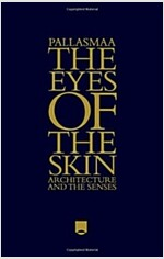 The Eyes of the Skin: Architecture and the Senses (Hardcover, 3, Revised)