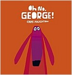 Oh No, George! (Hardcover)