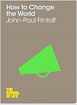 How to Change the World (Paperback)