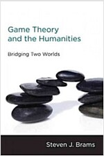 Game Theory and the Humanities: Bridging Two Worlds (Paperback)