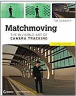 Matchmoving: The Invisible Art of Camera Tracking (Paperback, 2)