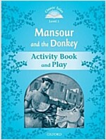 Classic Tales Second Edition: Level 1: Mansour and the Donkey Activity Book & Play (Paperback, 2 Revised edition)