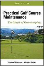 Practical Golf Course Maintenance: The Magic of Greenkeeping (Hardcover, 3)