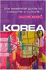 Korea - Culture Smart! : The Essential Guide to Customs & Culture (Paperback, 2 Revised edition)