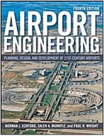Airport Engineering : Planning, Design and Development of 21st Century Airports (Hardcover, 4 Rev ed)