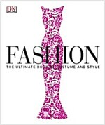 Fashion : The Ultimate Book of Costume and Style (Hardcover)
