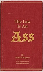 The Law Is An Ass (Paperback)