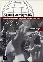Applied Demography : Applications to Business, Government, Law and Public Policy (Hardcover)