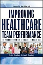 Improving Healthcare Team Performance: The 7 Requirements for Excellence in Patient Care (Paperback, New)