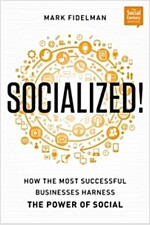 Socialized!: How the Most Successful Businesses Harness the Power of Social (Hardcover)