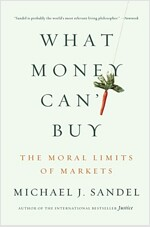 What Money Can't Buy: The Moral Limits of Markets (Paperback)