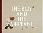 The Boy and the Airplane (Hardcover)