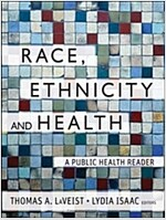Race, Ethnicity, and Health: A Public Health Reader (Paperback, 2, Revised)