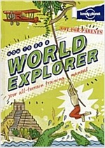 How to be a World Explorer Not for Parents (Hardcover)