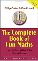 The Complete Book of Fun Maths : 250 Confidence-boosting Tricks, Tests and Puzzles (Paperback)