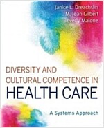 Diversity and Cultural Competence in Health Care: A Systems Approach (Paperback, New)