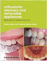 Orthodontic Retainers and Removable Appliances -  Principles of Design and Use (Paperback)