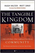 The Tangible Kingdom : Creating Incarnational Community (Hardcover)