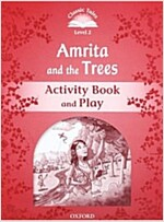 Classic Tales Second Edition: Level 2: Amrita and the Trees Activity Book & Play (Paperback, 2 Revised edition)