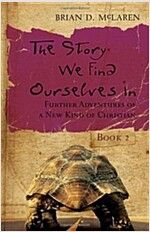 The Story We Find Ourselves in : Further Adventures of a New Kind of Christian (Paperback)