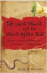The Last Word and the Word After That : A Tale of Faith, Doubt, and a New Kind of Christianity (Paperback)