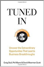 [중고] Tuned in : Uncover the Extraordinary Opportunities That Lead to Business Breakthroughs (Hardcover)