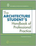 The Architecture Student's Handbook of Professional Practice (Paperback, 14 Rev ed)