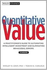 Quantitative Value: A Practitioner's Guide to Automating Intelligent Investment and Eliminating Behavioral Errors (Hardcover)