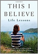 This I Believe: Life Lessons (Paperback)