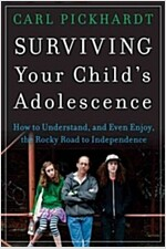 Surviving Your Child's Adolescence: How to Understand, and Even Enjoy, the Rocky Road to Independence (Paperback)