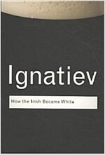 How the Irish Became White (Paperback)
