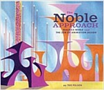 The Noble Approach: Maurice Noble and the Zen of Animation Design (Hardcover)