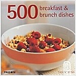 500 Breakfast And Brunch Dishes (Hardcover)