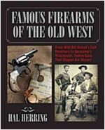 Famous Firearms of the Old West (Hardcover)