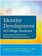 Identity Development of College Students : Advancing Frameworks for Multiple Dimensions of Identity (Hardcover)