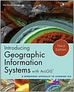 Introducing Geographic Information Systems with ArcGIS: A Workbook Approach to Learning GIS [With DVD] (Paperback, 3)