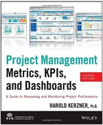 Project Management Metrics, KPIs, and Dashboards: A Guide to Measuring and Monitoring Project Performance (Paperback, 2)