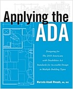 Applying the ADA: Designing for the 2010 Americans with Disabilities Act Standards for Accessible Design in Multiple Building Types                    (Paperback)