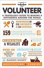 Lonely Planet Volunteer: A Traveller's Guide to Making a Difference Around the World (Paperback)