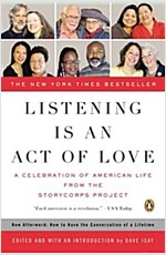 Listening Is an Act of Love: A Celebration of American Life from the Storycorps Project (Paperback)