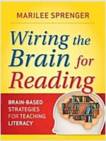 Wiring the Brain for Reading : Brain-Based Strategies for Teaching Literacy (Paperback)