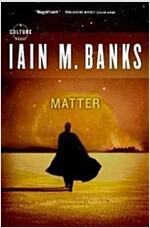 Matter (Paperback, Reprint)