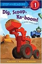 Dig, Scoop, Ka-Boom! (Paperback)